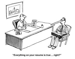 """Everything on your resume is true … right?"""